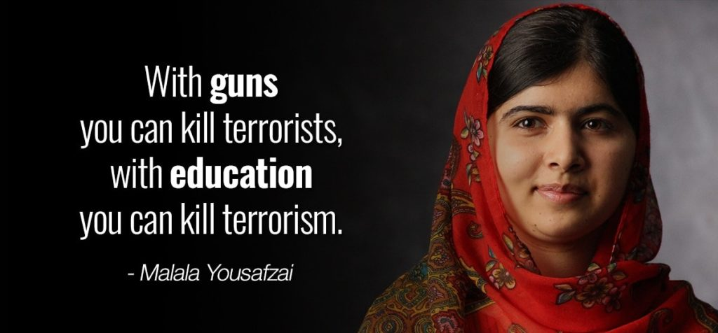 """This image shows Malala Yousafzai's quote: """"With guns you can kill terrorists, with education you can kill terrorism"""""""